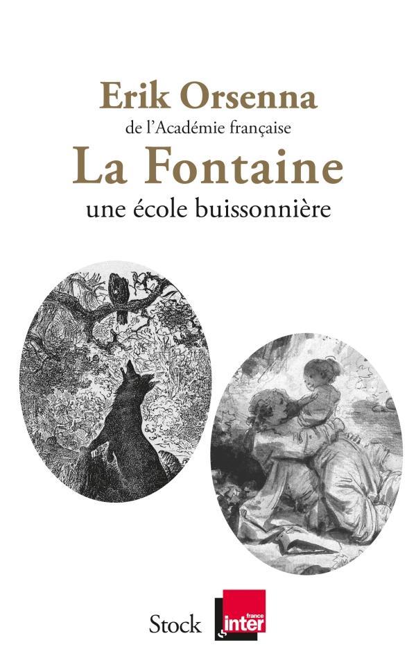 [ Orsenna, Erik ] La Fontaine une école buissonnière  97822310