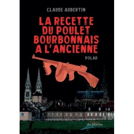 [Aubertin, Claude]  La recette du poulet bourbonnais à l'ancienne  La-rec10