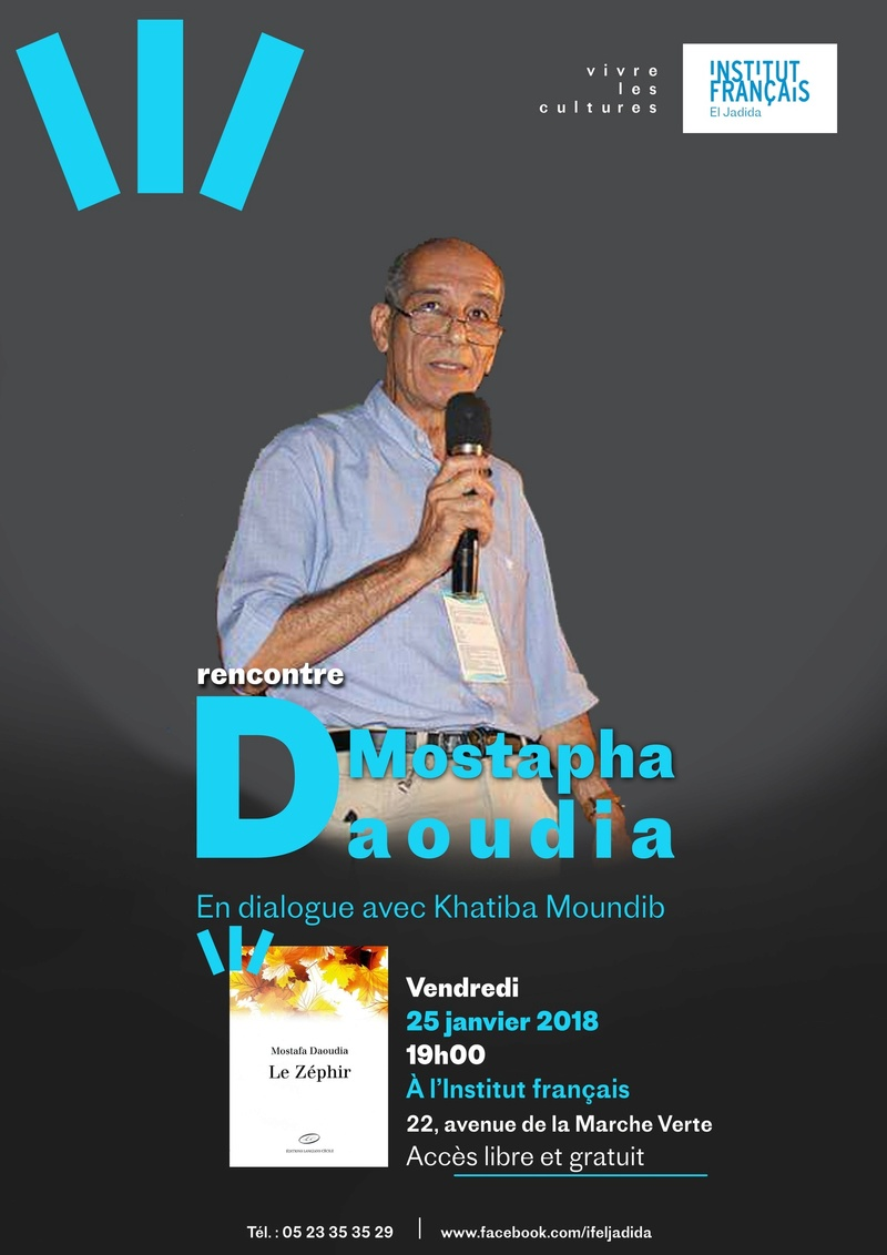 """25/01 - Rencontre  Mostapha Daoudia """"Le zéphir"""" Médiathèque Driss-Chraïbi Institut français El Jadida 19 heures   animée par Khatiba Moudib 2018-010"""