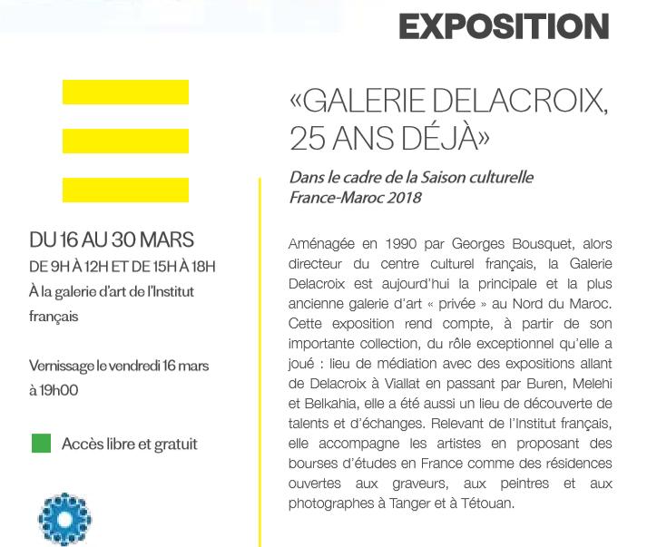 """16/03 au 30/03 - Exposition :  """"Galerie Delacroix""""  25 ans déjà  Galerie d'art de l'institut français  09 heures/12 heures  &  15 heures/18 heures Delacr15"""