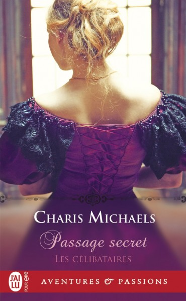 passage - Les célibataires - Tome 1 : Passage secret de  Charis Michaels -9782212