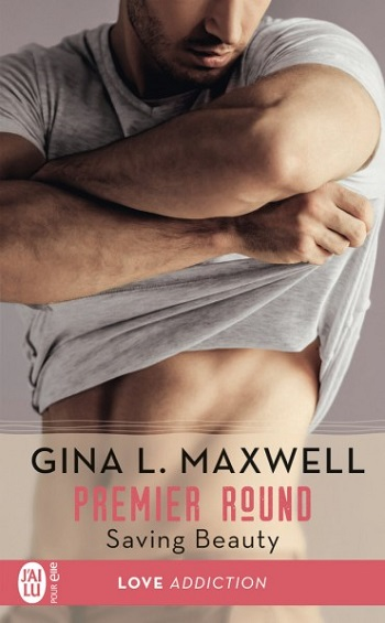 Fighting for love - Tome 4 : Saving beauty de Gina L. Maxwell -9782215