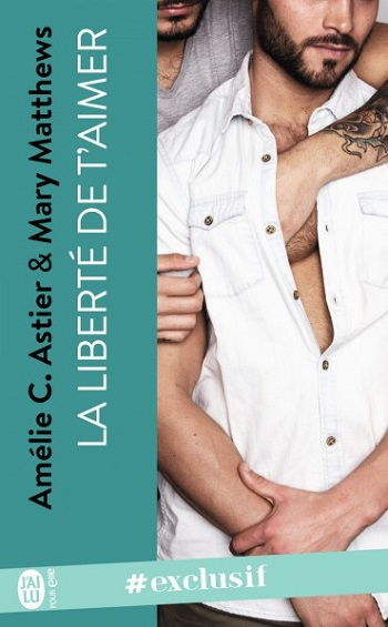 La liberté de t'aimer de Amélie C. Astier & Mary Mathews -9782231
