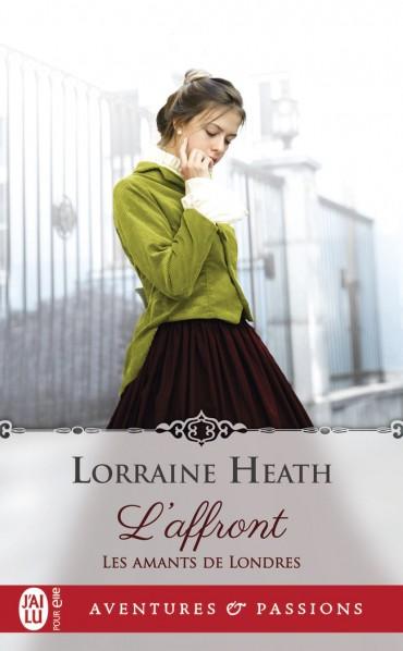 Les amants de Londres - Tome 1 : L'affront de Lorraine Heath -9782240