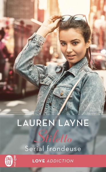 Stiletto - Tome 4 : Serial frondeuse de Lauren Layne -9782241