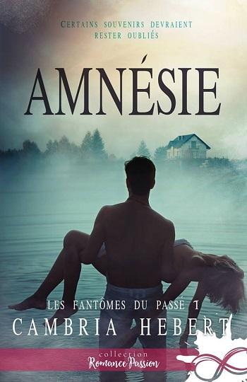 Les fantômes du passé - Tome 1 : Amnésie de Cambria Hebert 31357910