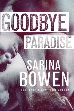 Hello Goodbye - Tome 1 : Goodbye Paradise de Sarina Bowen 34198910
