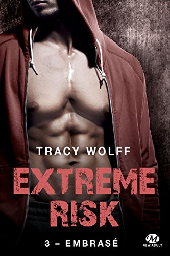 Extreme Risk - Tome 3: Embrasé de Tracy Wolff 513mhd10