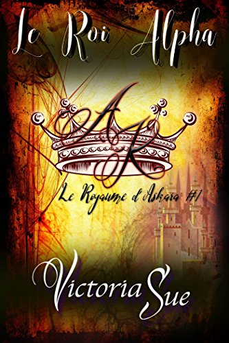 Le royaume d'Askara  - Tome 1 : Le Roi Alpha de Victoria Sue 517-jm10