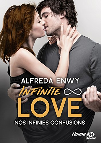 Infinite Love - Tome 5 : Nos infinies confusions d'Alfreda Enwy 5173r810