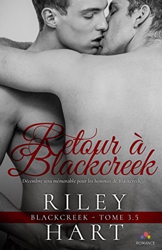 Blackcreek - Tome 3,5 : Retour à Blackcreek de Riley Hart 519b3k10