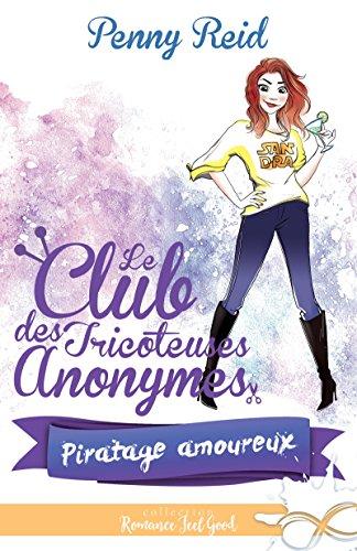 penny reid - Le club des tricoteuses anonymes - Tome 3 : Piratage amoureux de Penny Reid 51eknf10