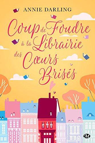 La librairie des coeurs brisés - Tome 2 : Coup de foudre à la librairie des coeurs brisés  d'Annie  Darling 51xg3z10