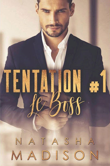 Tentation - Tome 1 : Le boss de Natasha Madison Captur12