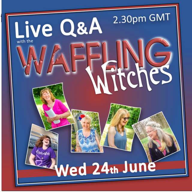 Waffling Witches Live Q&A 24th June 10428110