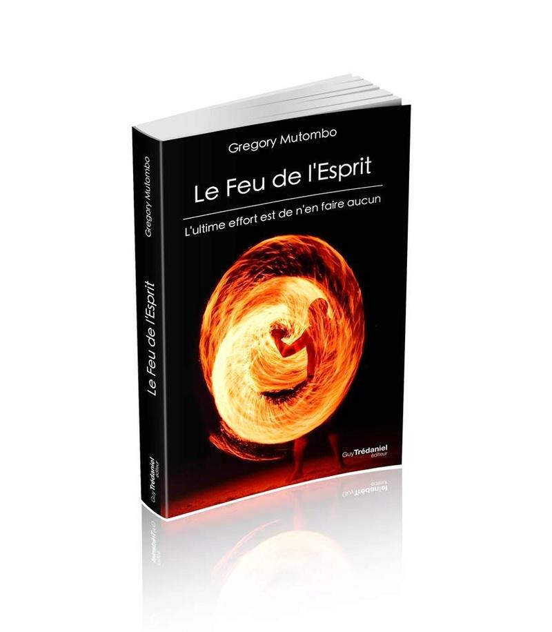 Le feu de l'esprit - Grégory Mutombo, Parution aux Éditions Trédaniel en avril 2018 28685510