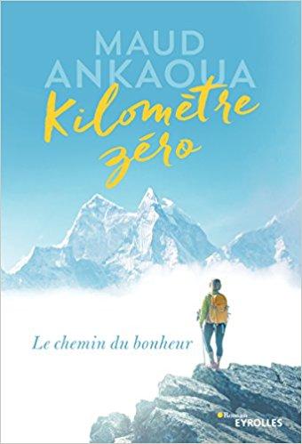 Kilomètre zéro : Le chemin du bonheur - Maud Ankaoua  41ftjo10