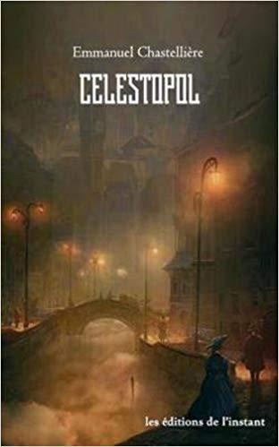 Célestopol - Emmanuel Chastellière 41o4xv10