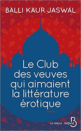 Le Club des veuves qui aimaient la littérature érotique -  Balli Kaur JASWAL 51bowp10