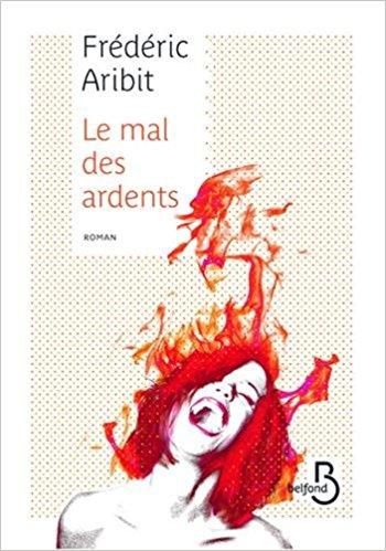 Le mal des ardents - Frédéric Aribit 51gouu10