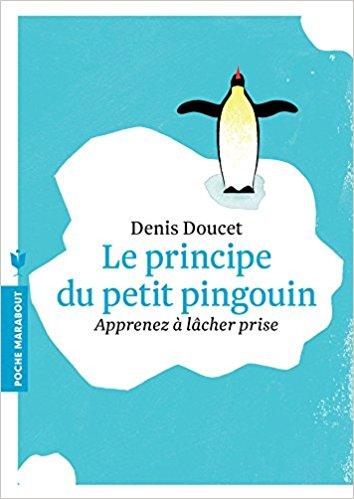 Le principe du petit pingouin - Denis Doucet 51lnwf10
