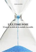 L'ultime foie: l'espoir au-delà de la maladie incurable - Daniel Mathieu Foie10