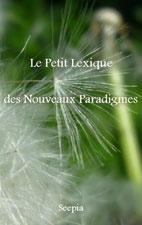 Le Petit Lexique des Nouveaux Paradigmes Lex410