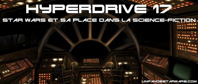 Hyperdrive épisode 17 : La place de Star Wars dans la SF Hp1710
