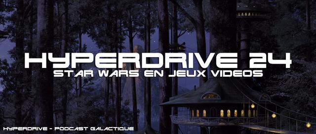 Hyperdrive épisode 24 : Star Wars en jeux vidéos Hyperd11