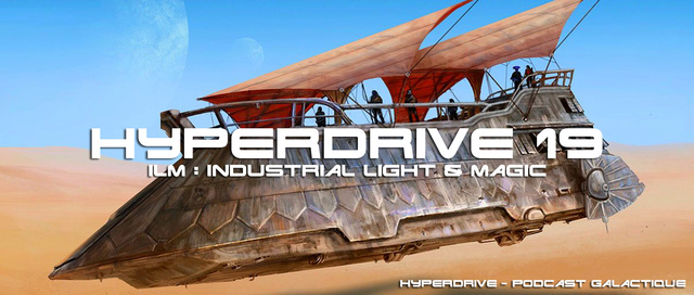 Hyperdrive épisode 19 : ILM, Industrial Light & Magic Visuel11