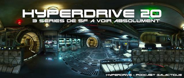 Hyperdrive épisode 20 : 3 séries de SF à (re)voir ! Visuel12