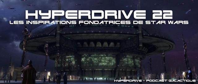 Hyperdrive épisode 22 : Les inspirations fondatrices de SW  Visuel14