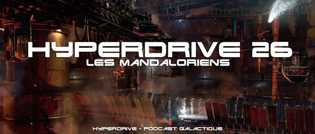 Hyperdrive épisode 26 : Les Mandaloriens Visuel17