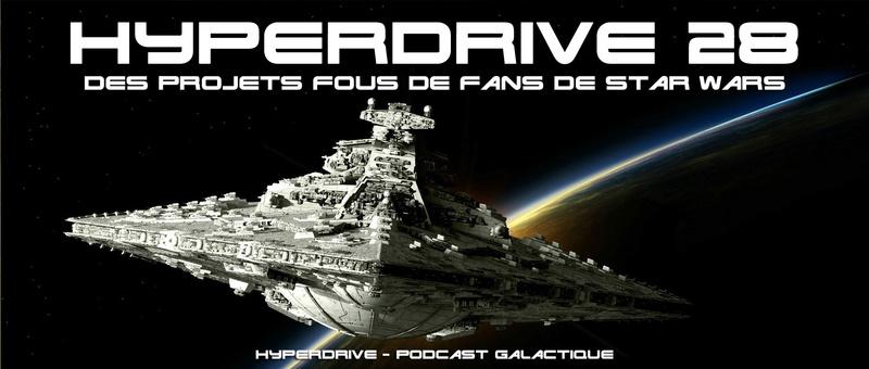 Hyperdrive épisode 28 : Des projets fous de fans de SW Visuel20