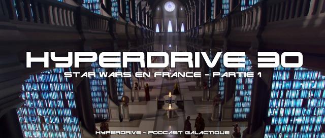 Hyperdrive épisode 30 : Star Wars en France, partie 1 Visuel22