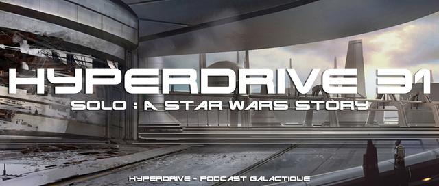 Hyperdrive épisode 31 : Solo a Star Wars Story Visuel23