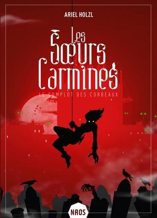 Les Sœurs Carmines - Tome 1 : Le complot des corbeaux d'Ariel Holzl 61xa7810