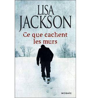 [Jackson, Lisa] Ce que cachent les murs Aaa27