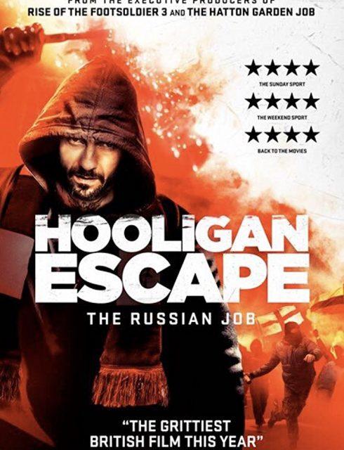فيلم Hooligan Escape The Russian Job 2018 مترجم