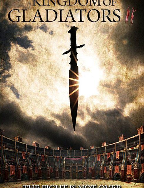 فيلم Kingdom of Gladiators, the Tournament 2017