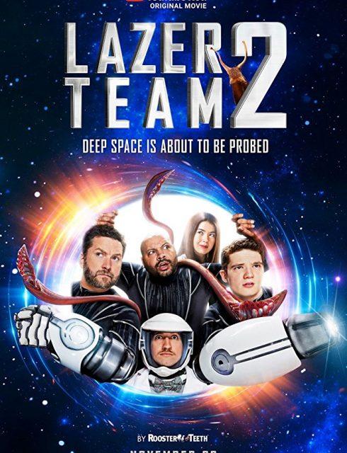 فيلم Lazer Team 2 2018
