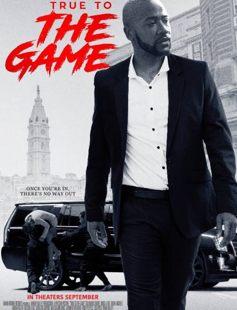 فيلم True to the Game 2017 مترجم