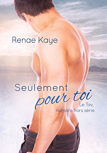 KAYE Renae - Seulement pour toi - Le Tav tome 2 51dcc210
