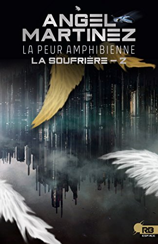 MARTINEZ ANGEL - la peur Amphibiennes: La soufrière tome 2 51kelv10