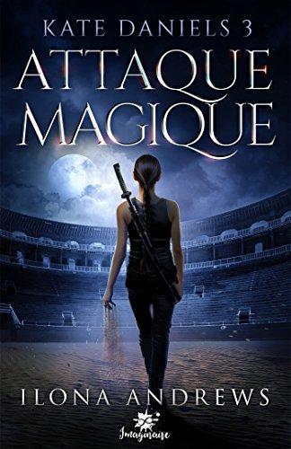 ANDREWS llona - Kate Daniels tome 3: Attaque Magique 51qe1r11