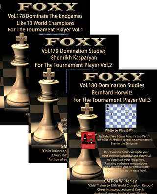 Foxy Chess Videos, 178-180: Domination Studies for The Tournament Player (by GM Ron W. Henley) 178-1810