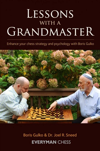 Lessons with a Grandmaster: Enhance your chess strategy and psychology with Boris Gulko.. 1 2 3  97818510