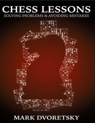 Chess Lessons: Solving Problems & Avoiding Mistakes - Mark Dvoretsky  Captur30