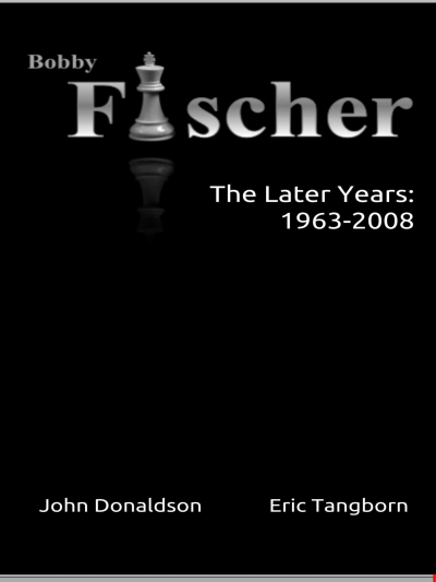 Bobby Fischer:The Later Years: 1963 - 2008 - John Donaldson and Eric Tangborn  Captur35