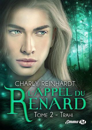 L APPEL DU RENARD (Tome 02) TRAHI de Charly Reinhardt L-appe10